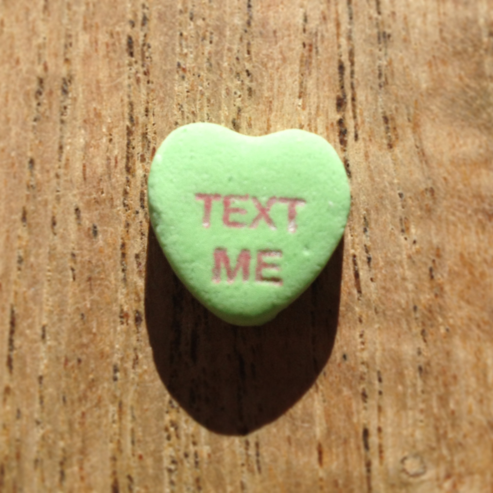 Modern Day Candy Hearts. Just Text Me.